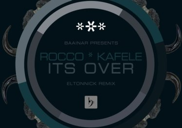 Rocco Rodamaal, Kafele - Its Over (Eltonnick Remix)