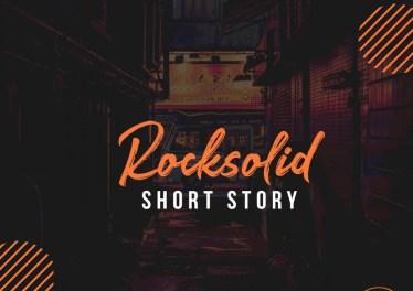 Rocksolid - Short Story