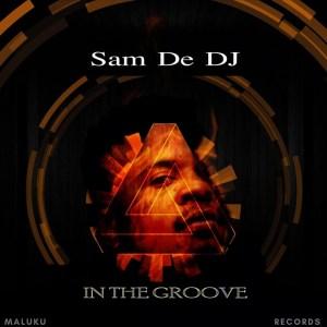 Sam De DJ - In the Groove EP