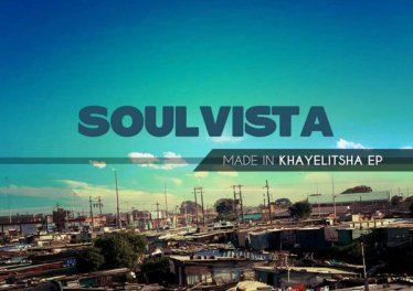 SoulVista - Made In Khayelitsha EP