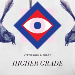 XtetiQsoul & Euggy - Higher Grade (Original Mix)