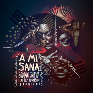 Boddhi Satva feat. Sly Johnson - A Mi Sana (Dance With Me)