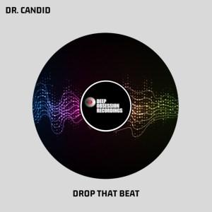 Dr. Candid - Drop That Beat (Original Mix)