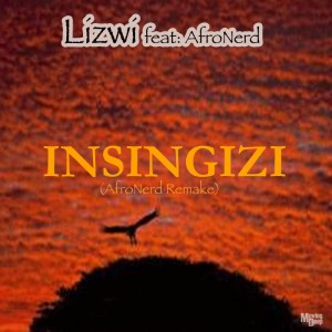 Lizwi - Insingizi (Afronerd Remake), new afro house music, latest afro house, afro house 2020, house music download, new sa music, south african afro house songs, afrotech, afrohouse mp3 download