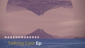 Naazormaker Musiique SA - Talking Care EP