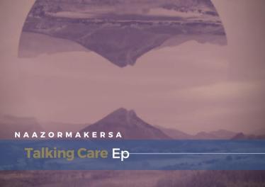 Naazormaker Musiique SA - Talking Care EP