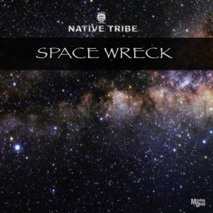 Native Tribe - Space Wreck (Original Mix)