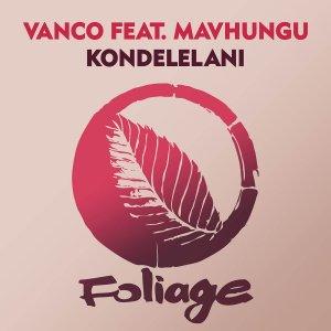 Vanco feat. Mavhungu - Kondelelani