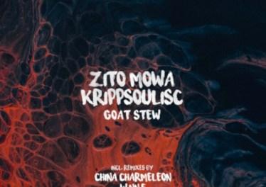 Zito Mowa & Krippsoulisc - Goat Stew (China Charmeleon Remix)