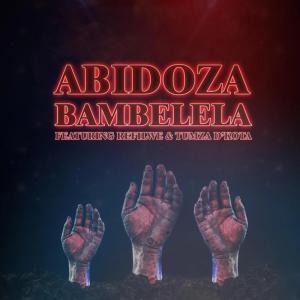 Abidoza - Bambelela (feat. Refilwe & Tumza D'kota)