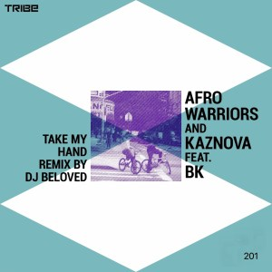Afro Warriors & Kaznova - Take My Hand (feat. BK)