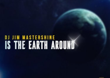 Dj Jim Mastershine - Is The Earth Around