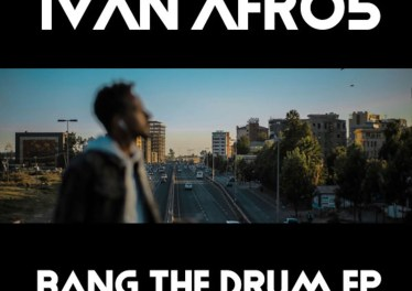 Ivan Afro5 - Bang The Drum EP