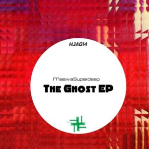 MaswaSuperdeep - The Ghost EP