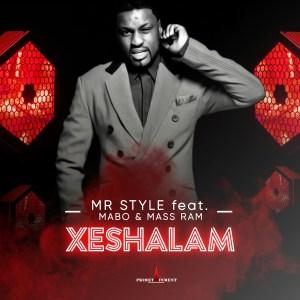 Mr Style - Xeshalam (feat. Mabo & Mass Ram)
