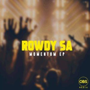 Rowdy SA - Momentum EP