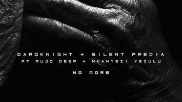 Darqknight, Silent Predia, Mujo Deep & Nkanyezi Yezulu - No More (Original Mix)