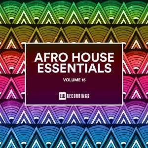 Afro House Essentials, Vol. 15