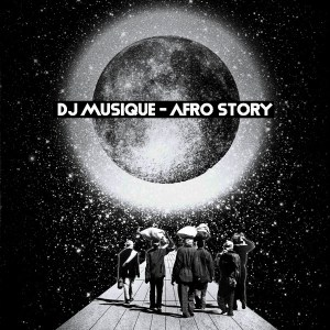 DJ Musique - Afro Story