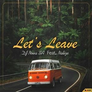 DJ Nova SA - Let's Leave (feat. Nalize)