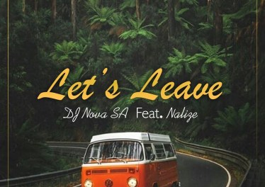 DJ Nova SA - Let's Leave (feat. Nalize)