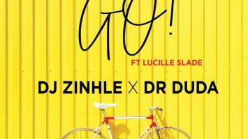 DJ Zinhle & Dr Duda - Go! (feat. Lucille Slade)