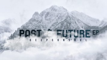 Deepconsoul - Past & Future EP