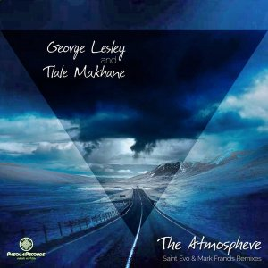 George Lesley & Tlale Makhane - The Atmosphere (Saint Evo Remix), new afro house music, house music download, latest sa music, south african house music, afromix, afro house mp3 download