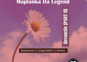 Maplanka Da Legend - Reconcile (Kaytonnick SA Mix)