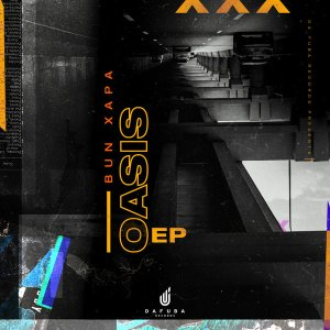 Bun Xapa - The Oasis EP