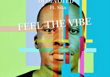 DJ Devoted feat. Siks - Feel The Vibe EP