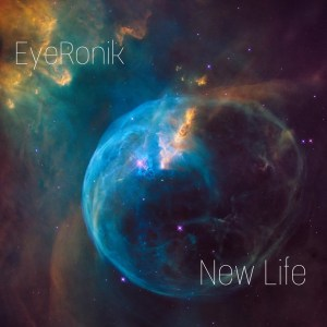 EyeRonik - New Life