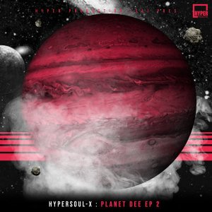 HyperSOUL-X - Planet Dee EP 2