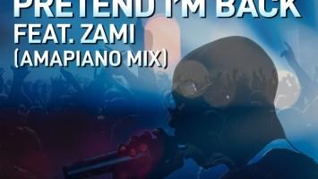 Mandoza, Zami - Pretend I'm Back (Amapiano Mix)