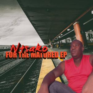 Ntsako - For The Matured EP