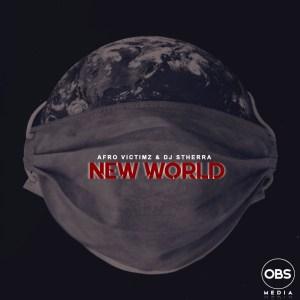Afro Victimz & Dj Stherra - New World