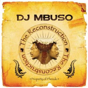 DJ Mbuso - Reconstruction
