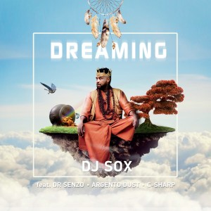 DJ SOX - Dreaming (feat. Argento Dust, C Sharp & DR SENZO)