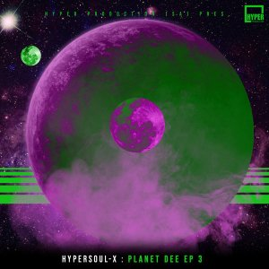HyperSOUL-X - Planet Dee EP 3