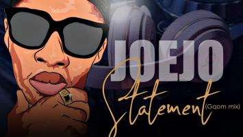 Joejo - Statement (Gqom Mix)