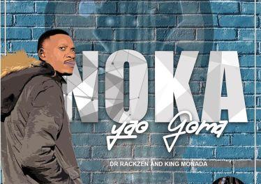 King Monada & Dr Rackzen - Noka Yao Goma