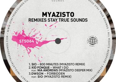 Myazisto Remixes Stay True Sounds