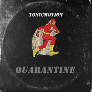 TonicMotion - Quarantine (feat. Cosmicroche)