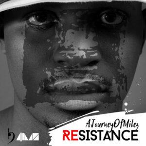 AJourneyOfMilez - Resistance EP