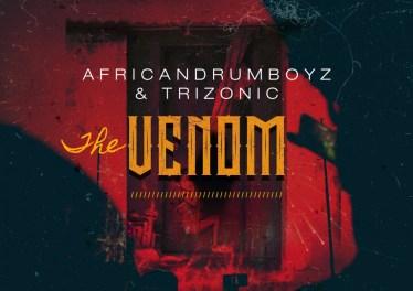 AfricanDrumboyz & Trizonic - Venom