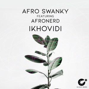 Afro Swanky - Ikhovidi (feat. Afronerd)