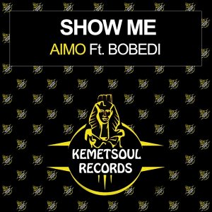 Aimo feat. Bobedi - Show Me (Incl. Remixes)