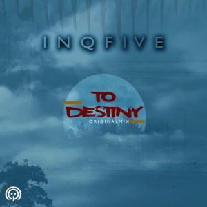 InQfive - To Destiny (Original Mix)