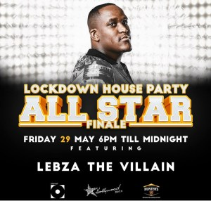 Lebza TheVillain - LockdownHouseParty All Star Finale