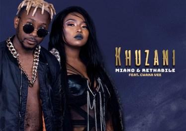 Miano & Rethabile Khumalo - Khuzani (feat. Cwaka Vee)